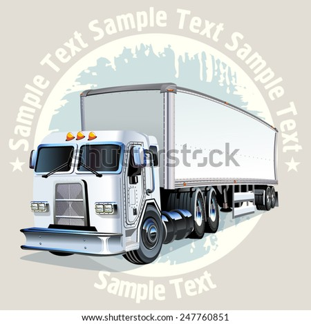 Cartoon cargo semi truck on grunge background. Available EPS-10 vector format separated by groups and layers for easy edit - stock vector