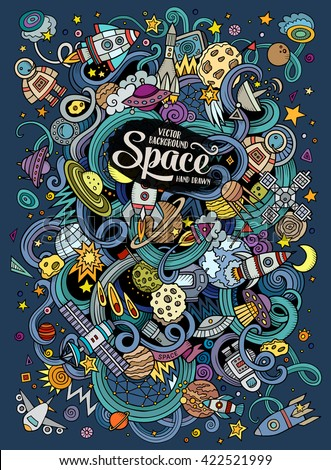 Cartoon hand-drawn doodles Space illustration. Colorful detailed, with lots of objects vector background - stock vector