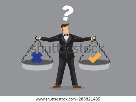 Cartoon man wearing full suit and bow tie balancing cross and tick symbol on two weighing trays on both arms. Creative vector illustration for ethical dilemma concept isolated on grey background. - stock vector