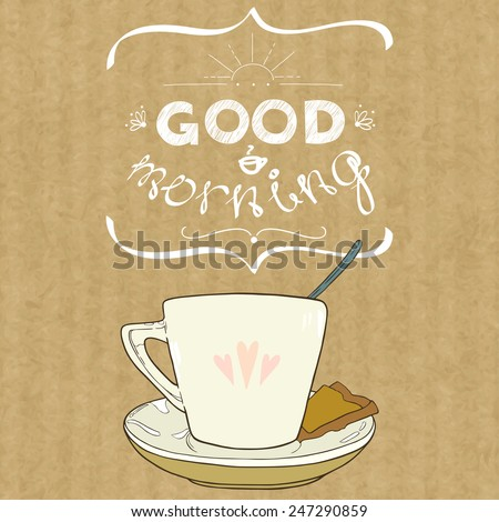 Cartoon morning cup of coffee. Hand drawn cup and hand written lettering Good Morning, isolated on brown kraft paper background. - stock vector