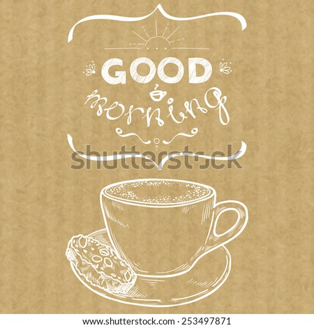 Cartoon morning cup of coffee. Hand drawn sketchy cup of cappuccino and hand written lettering Good Morning, isolated on brown kraft paper background.  - stock vector