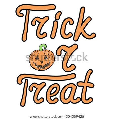 Cartoon pumpkin words trick or treat isolated on white background. Can be used for halloween greeting cards. Vector illustration. EPS 10.  - stock vector