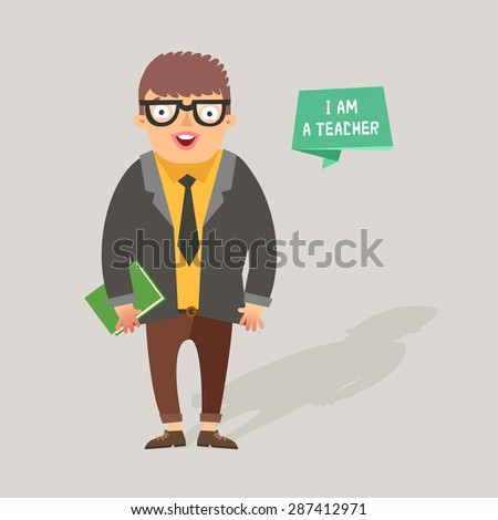 """Cartoon teacher with book and """"I am a teacher"""" ribbon. Stylish male character in flat style. Vector colorful illustration  - stock vector"""