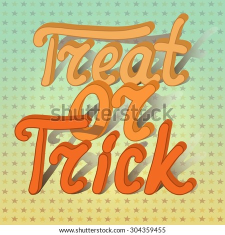 Cartoon volumetric word trick or treat on background with stars. Can be used for halloween greeting cards. Vector illustration. EPS 10.  - stock vector
