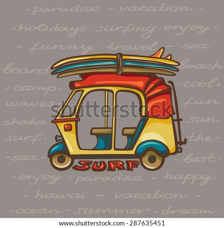 Cartoon yellow tuk tuk with surfboards. Vector illustration about surfing trip. - stock vector