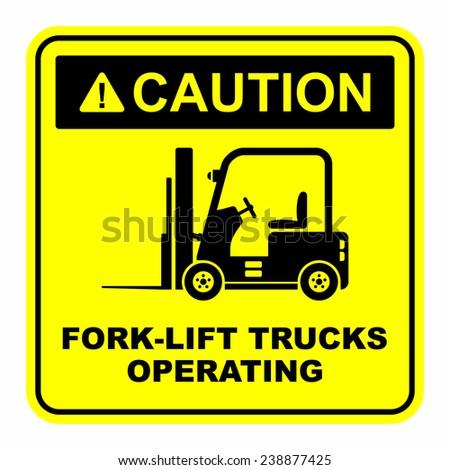 Caution fork-lift trucks operating sign - stock vector