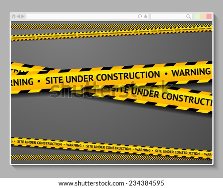 Caution tape in browser with words - Site Under Construction. Concept for site in rebuild process. - stock vector