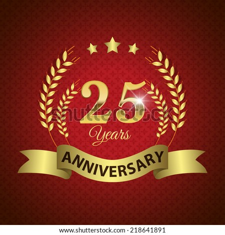 Celebrating 25 Years Anniversary - Golden Laurel Wreath Seal with Golden Ribbon - Layered EPS 10 Vector - stock vector
