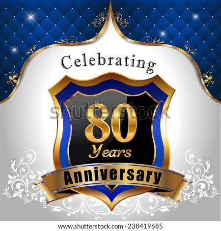 celebrating 80 years anniversary, Golden sheild with blue royal emblem background - vector eps10