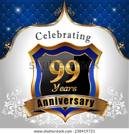 celebrating 99 years anniversary, Golden sheild with blue royal emblem background - vector eps10