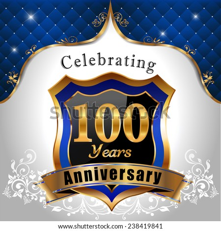 celebrating 100 years anniversary, Golden sheild with blue royal emblem background - vector eps10 - stock vector