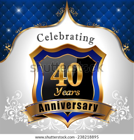 celebrating 40 years anniversary, Golden sheild with blue royal emblem background - vectoreps10