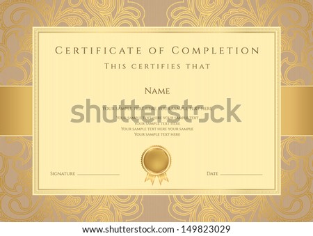 Certificate, Diploma of completion (design template, background) with floral pattern, gold border (frame), insignia. Useful for: Certificate of Achievement, Certificate of education, awards - stock vector