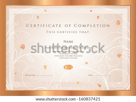 Certificate of completion, Diploma  (design template, background) with gold floral, swirl pattern, flowers (roses), frame. Bronze Certificate of Achievement, coupon, award, winner - stock vector