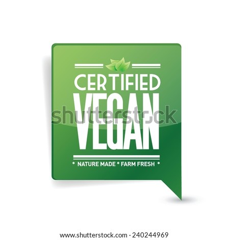 certified vegan message bubble. communication illustration design over a white background - stock vector