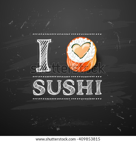 chalkboard art. sushi  roll japanese food with fish vector illustration. I love sushi - stock vector