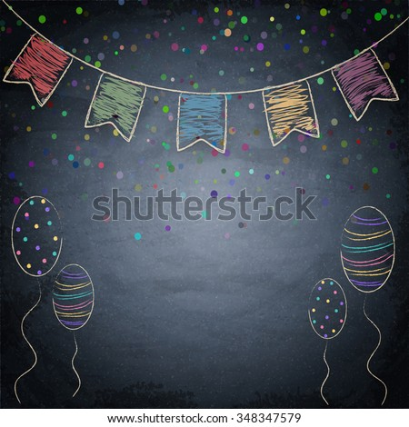 Chalkboard background with drawing bunting flags and balloons. Vector illustration