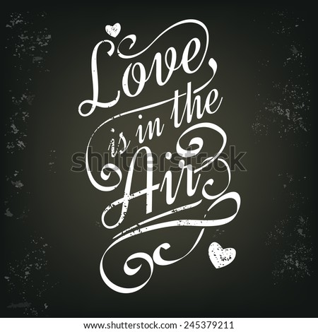 Chalkboard card concept. Love is in the air. Vector illustration - stock vector