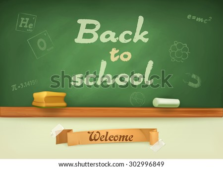 Chalkboard. Welcome back to school. Studying and teaching, education and knowledge, vector illustration - stock vector