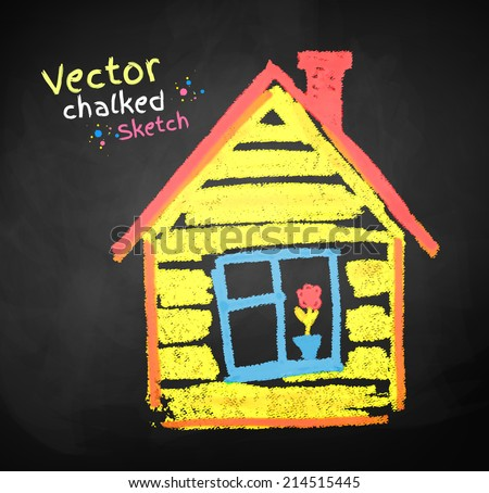 Chalked childlike drawing of house. Vector illustration. - stock vector
