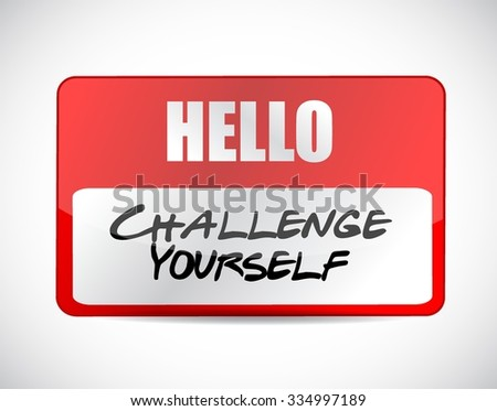 challenge yourself name tag sign concept illustration design graphic  - stock vector