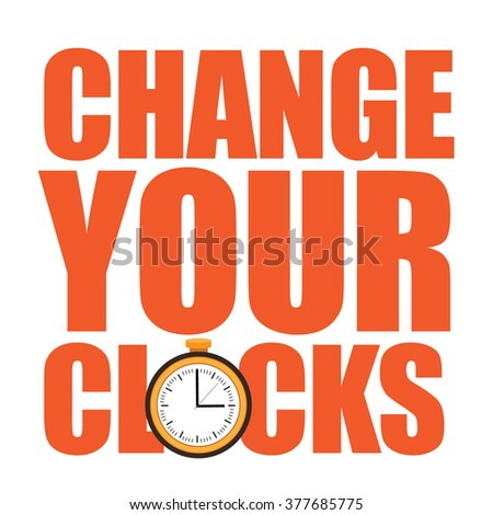 Change your clocks message for Daylight Saving Time and travel to other time zones. EPS 10 vector. - stock vector