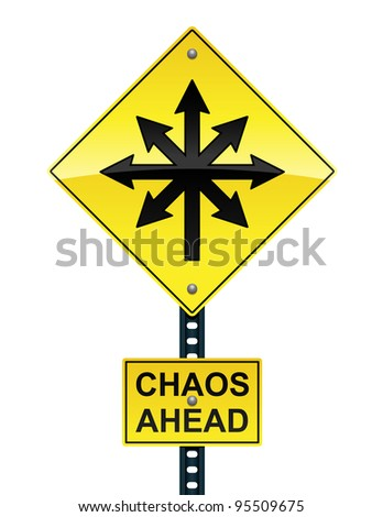Chaos ahead sign - raster - stock vector