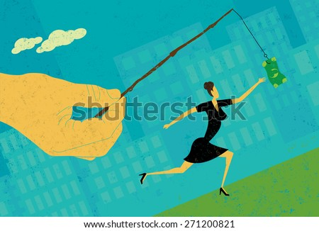 Chasing a DollarA businesswoman chasing a dangling dollar. The hand, woman, and carrot are on a separate labeled layer from the background. - stock vector