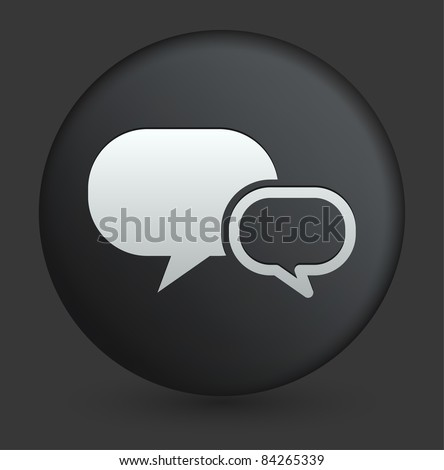 Chat Bubble Icon on Round Black Button Collection Original Illustration - stock vector