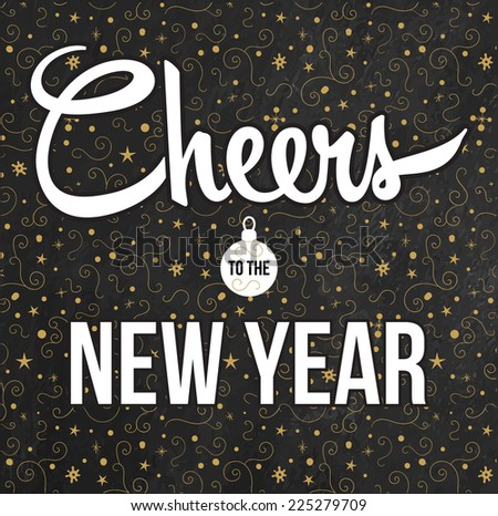 Cheers to the New Year. Golden background. - stock vector