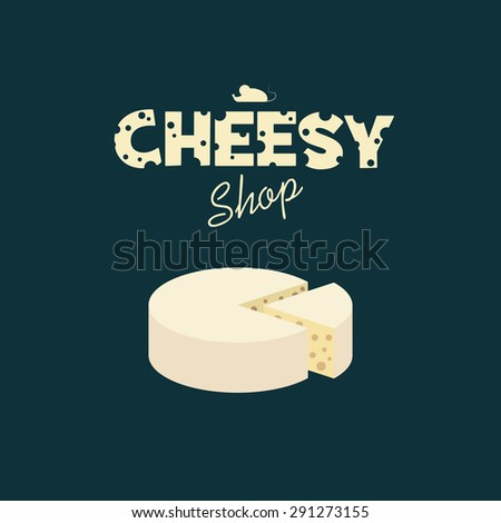 Cheese shop design with creative typography of emmental cheese. Adorable cute poster template for advertising and promotion. Eps10 vector illustration. - stock vector