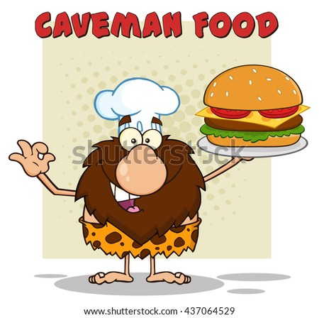 Chef Male Caveman Cartoon Mascot Character Holding A Big Burger And Gesturing Ok. Vector Illustration With Text Caveman Food Isolated On White Background - stock vector