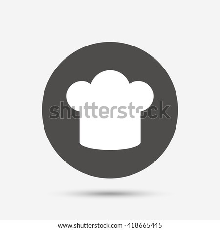 Chief hat sign icon. Cooking symbol. Cooks hat. Gray circle button with icon. Vector