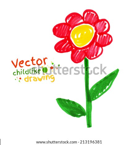 Childlike drawing of flower. Vector illustration. Isolated. - stock vector