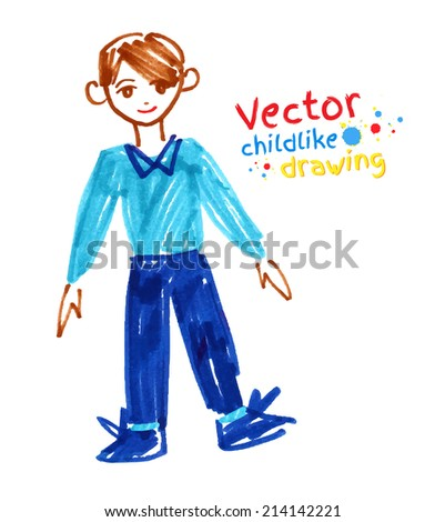 Childlike felt pen drawing of boy. Vector illustration. Isolated. - stock vector