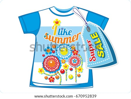 Children's clothing. Super sale. Drawing on textiles for children.A shirt with a short sleeve for summer with a beautiful, fashionable application with the inscription I like summer.