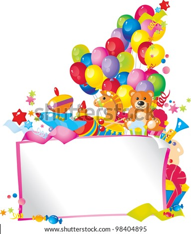 Children's holiday: toys, balloons, gift boxes, and  Frame for your text congratulations - stock vector