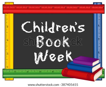 Childrens Book Week, annual celebration of books and reading for young people in schools, libraries, homes, bookstores, first full week in May, text on blackboard, multi color ruler frame.  - stock vector