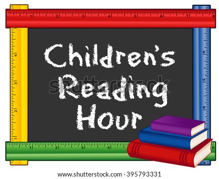 Childrens Reading Hour sign, chalk text on blackboard with multi color ruler frame, stack of books for schools, libraries and bookstores, isolated on white background.  - stock vector
