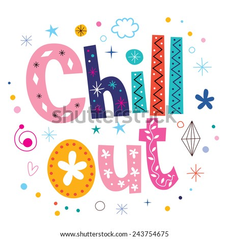 Chill out text typography lettering - stock vector