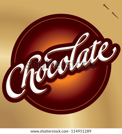 CHOCOLATE hand lettering - handmade calligraphy, vector (eps8); - stock vector