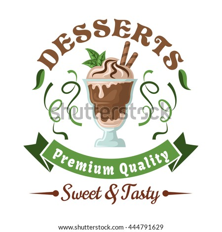 Chocolate ice cream  badge topped with whipped cream, wafer rolls, and fresh mint leaves, adorned by header Desserts, green twists of lime fruit zest and ribbon banner - stock vector