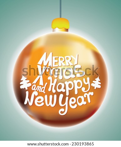 Christmas ball. Merry X-mas and Happy New Year. - stock vector