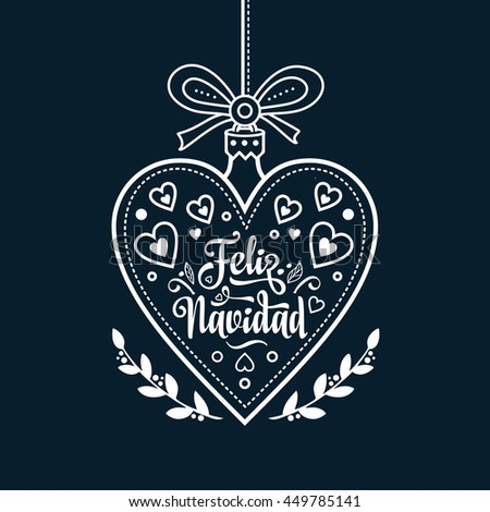 Christmas ball. Winter toy. Holiday decoration. Festive message in Spanish - Feliz Navidad. Best for greeting card, Congratulation, xmas party. Heart and flowers. Monochrome. Vector  - stock vector