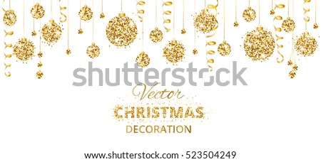 Christmas banner with glitter golden decoration. Hanging balls and ribbons isolated on white. Great for greeting cards, party posters, banners, flyers, headers. Eps10 vector illustration.