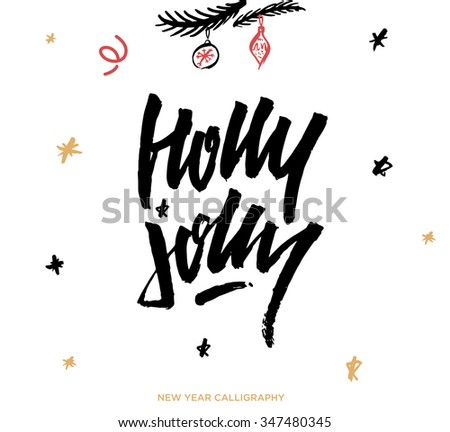 Christmas calligraphy phrases. Holly Jolly. Handwritten modern brush lettering. Hand drawn design elements. - stock vector