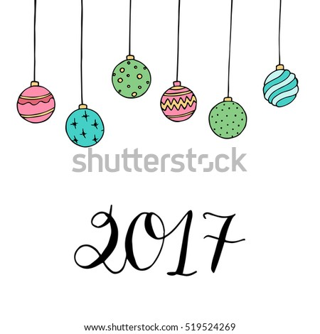 "Christmas card with decoration and letters ""2017"". Hand drawn illustration. Vector."