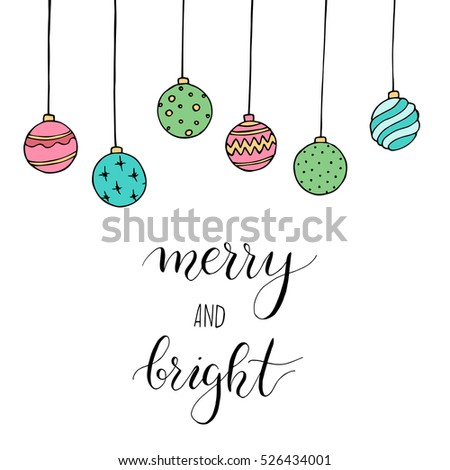 "Christmas card with decoration and letters ""Merry and bright"". Hand drawn illustration. Vector."