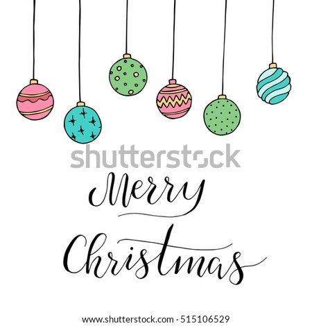 "Christmas card with decoration and letters ""Merry Christmas"". Hand drawn illustration. Vector."