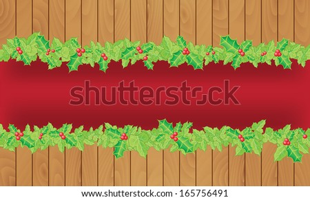 Christmas floral border of holly and ivy over wood background. - stock vector